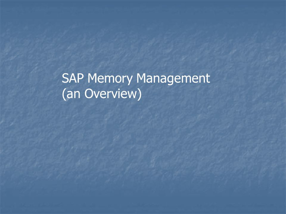 SAP Memory Management (an Overview)