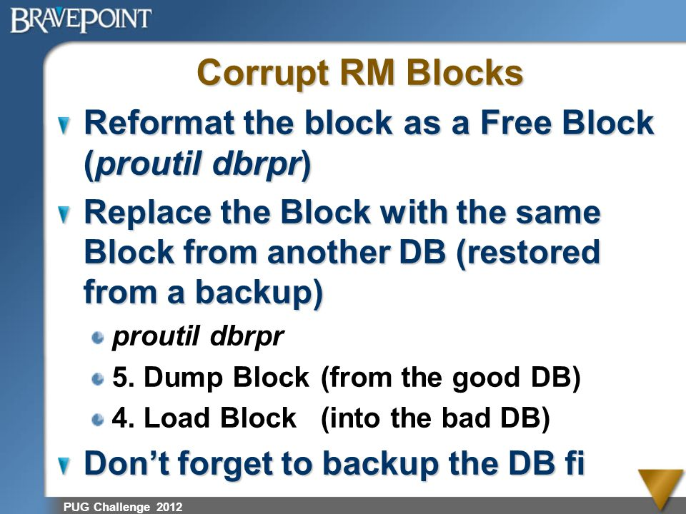 Corrupt RM Blocks Reformat the block as a Free Block (proutil dbrpr)