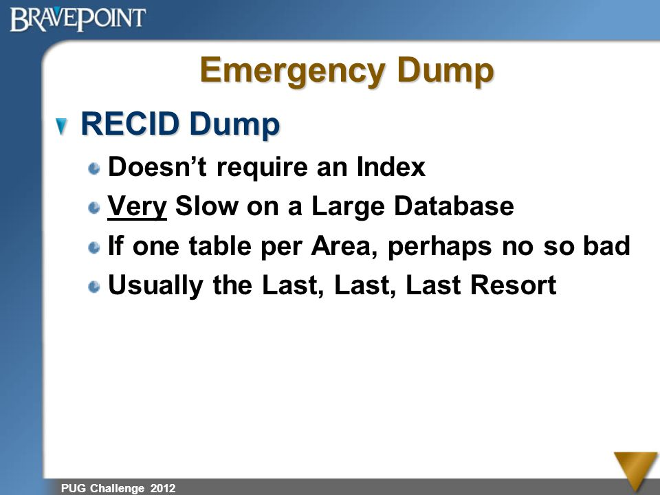 Emergency Dump RECID Dump Doesn't require an Index