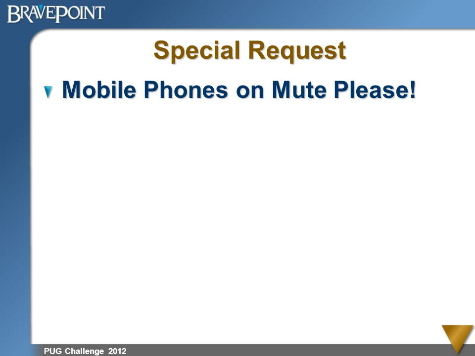 Special Request Mobile Phones on Mute Please! PUG Challenge 2012