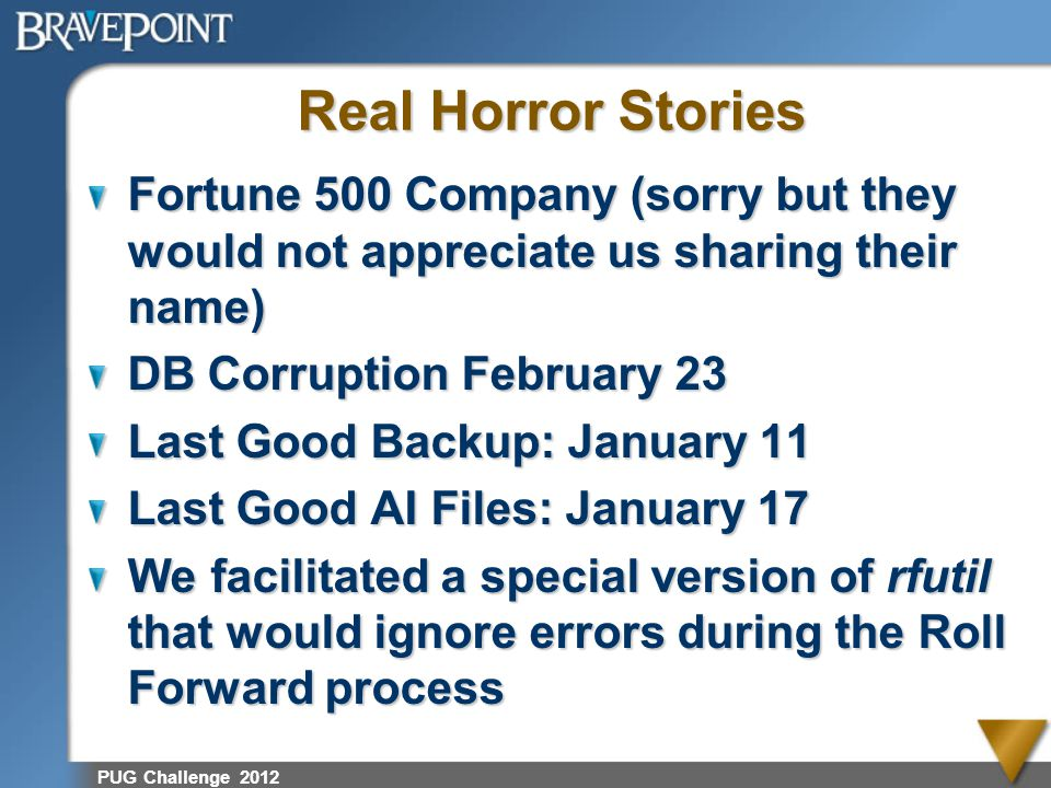 Real Horror Stories Fortune 500 Company (sorry but they would not appreciate us sharing their name)