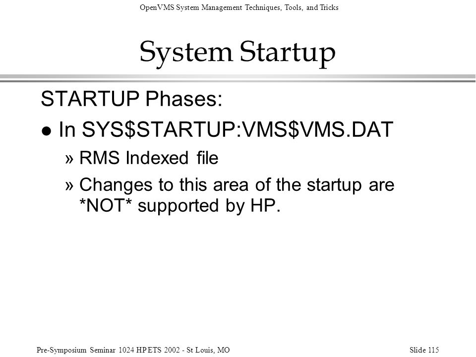 System Startup STARTUP Phases: In SYS$STARTUP:VMS$VMS.DAT