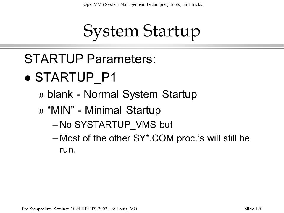 System Startup STARTUP Parameters: STARTUP_P1