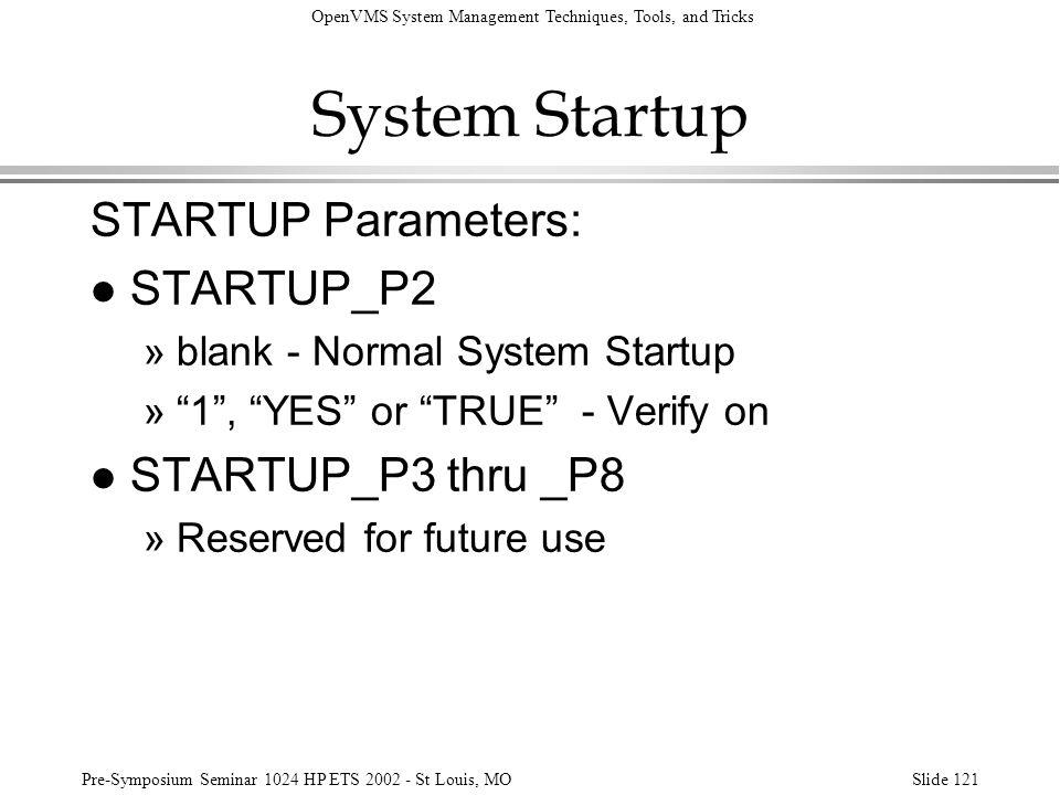 System Startup STARTUP Parameters: STARTUP_P2 STARTUP_P3 thru _P8