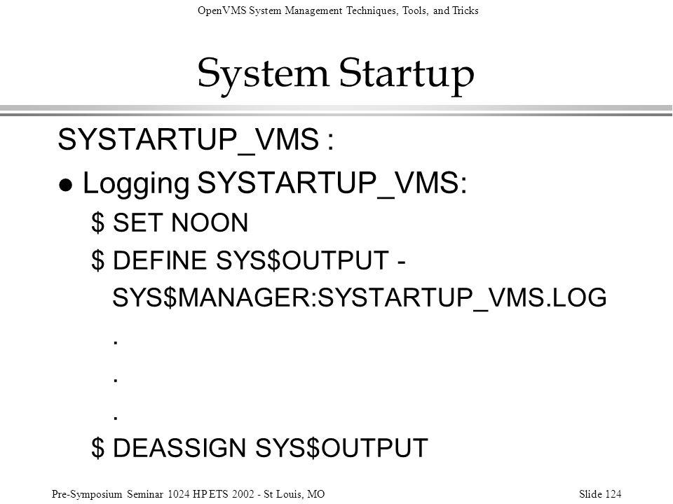 System Startup SYSTARTUP_VMS : Logging SYSTARTUP_VMS: $ SET NOON