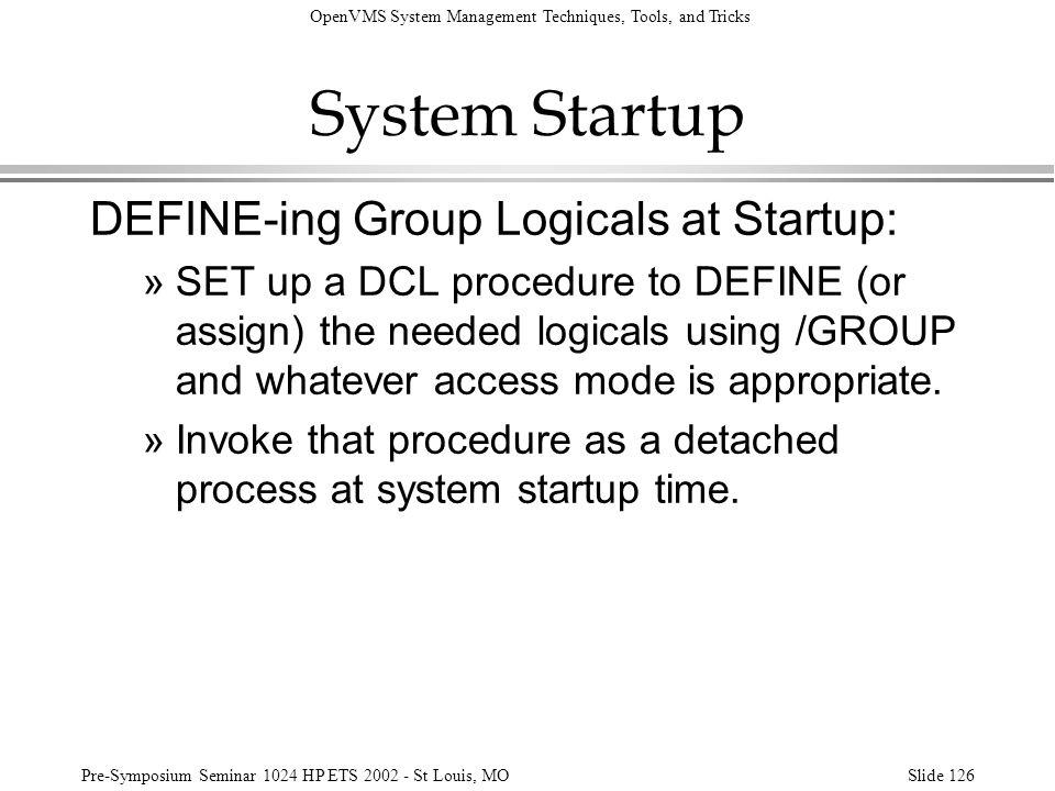 System Startup DEFINE-ing Group Logicals at Startup: