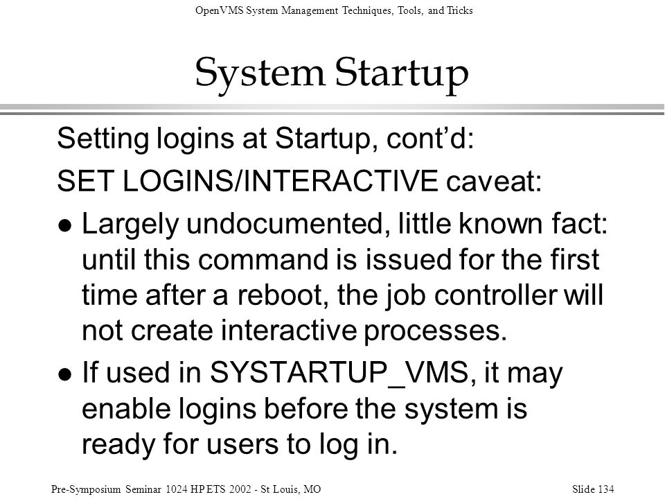 System Startup Setting logins at Startup, cont'd: