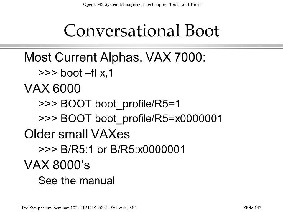 Conversational Boot Most Current Alphas, VAX 7000: VAX 6000