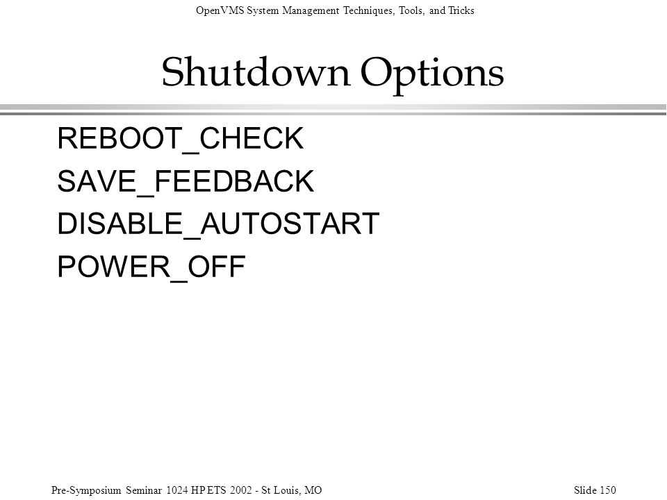 Shutdown Options REBOOT_CHECK SAVE_FEEDBACK DISABLE_AUTOSTART