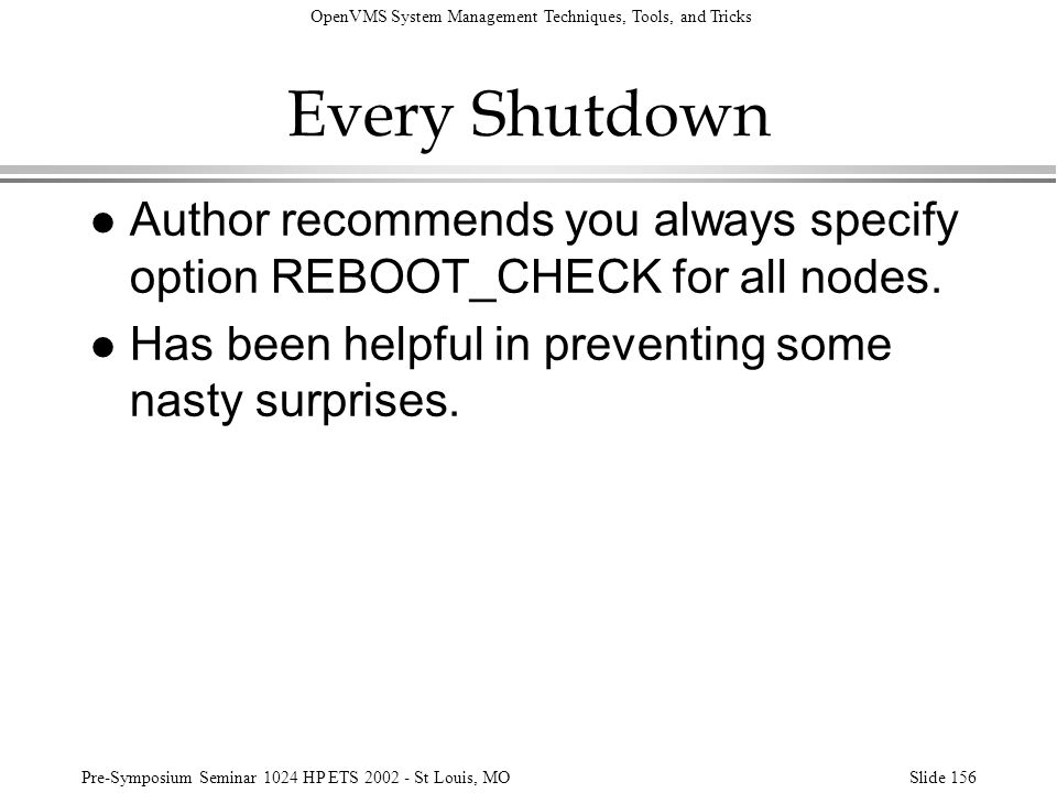 Every Shutdown Author recommends you always specify option REBOOT_CHECK for all nodes. Has been helpful in preventing some nasty surprises.
