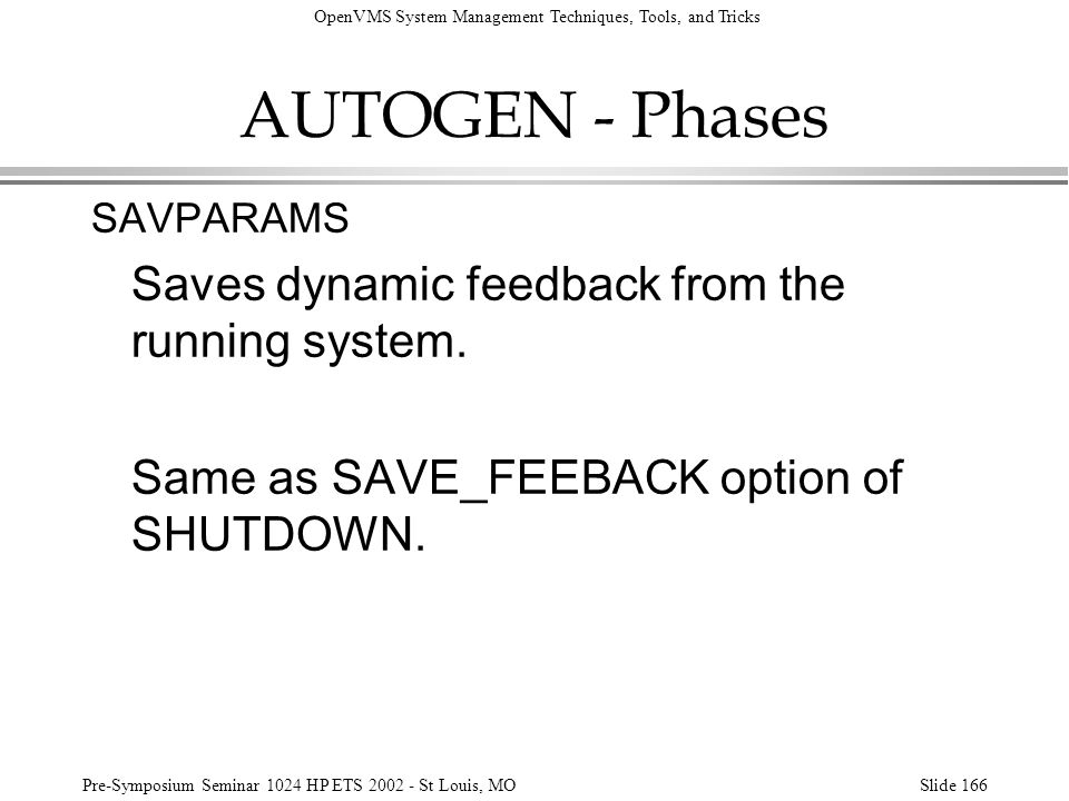 AUTOGEN - Phases Saves dynamic feedback from the running system.