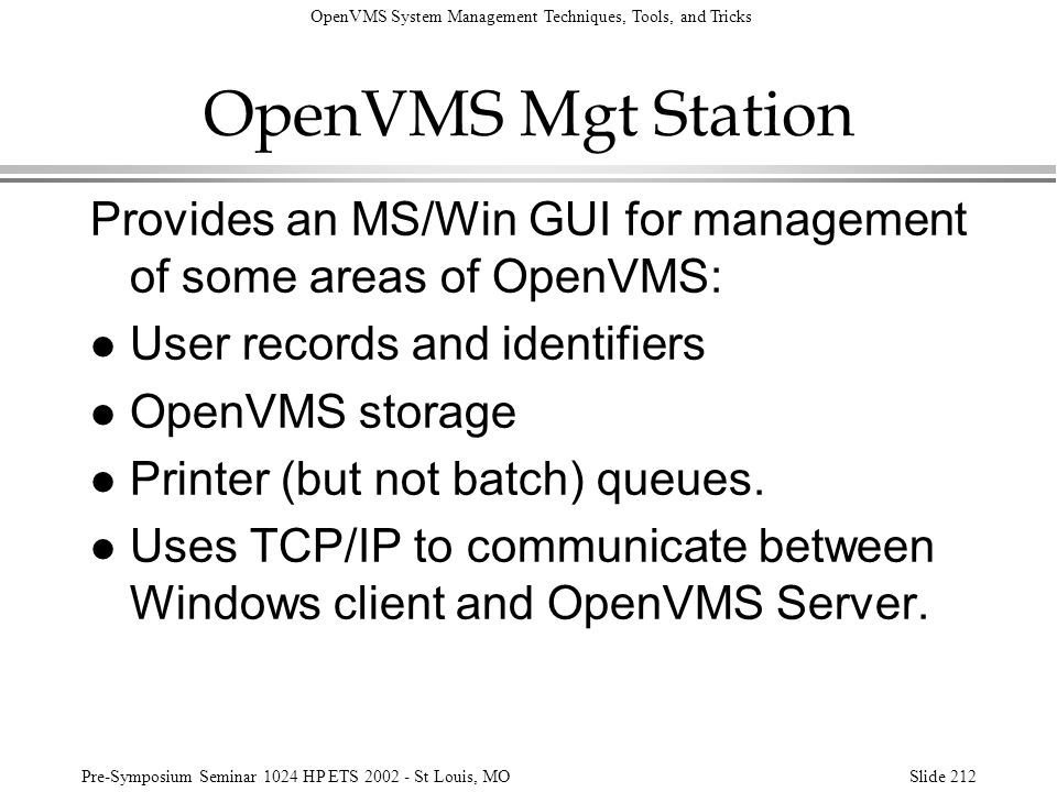 OpenVMS Mgt Station Provides an MS/Win GUI for management of some areas of OpenVMS: User records and identifiers.