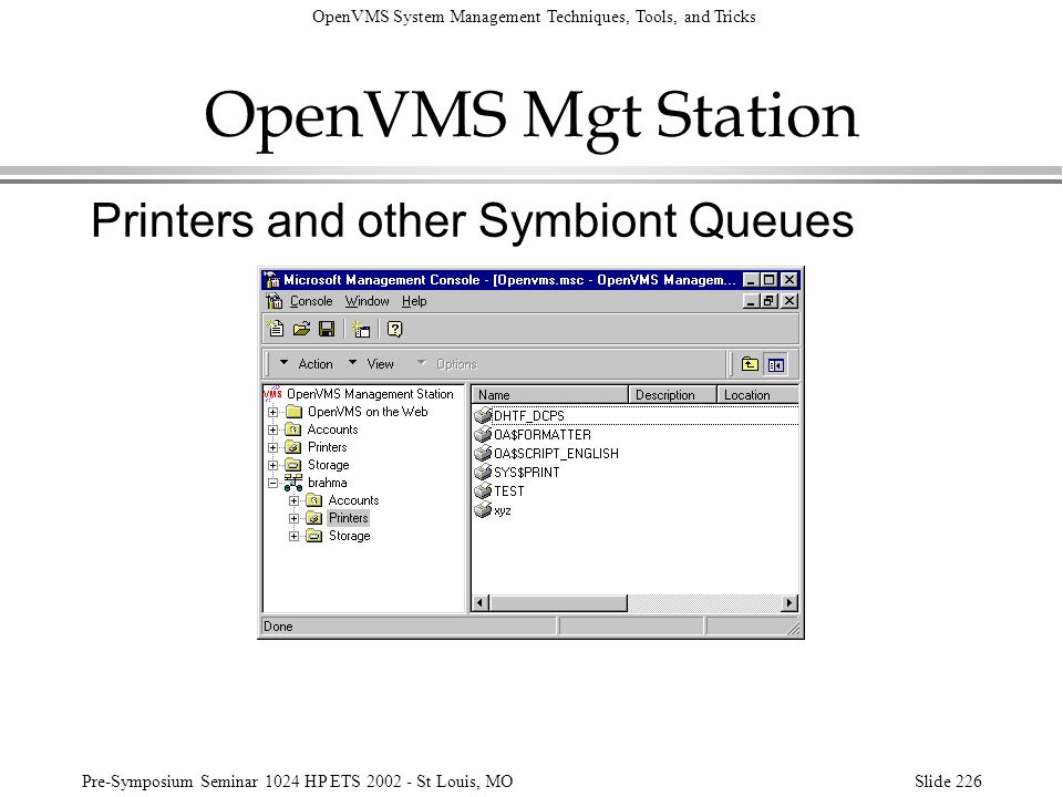 OpenVMS Mgt Station Printers and other Symbiont Queues