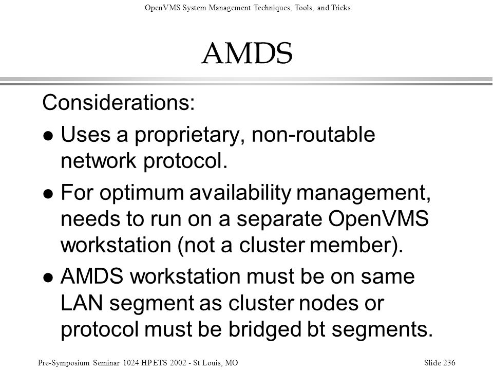 AMDS Considerations: Uses a proprietary, non-routable network protocol.