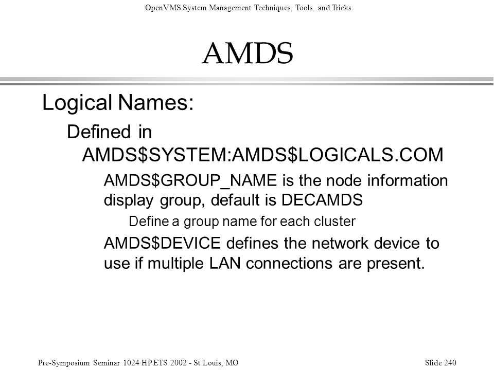 AMDS Logical Names: Defined in AMDS$SYSTEM:AMDS$LOGICALS.COM