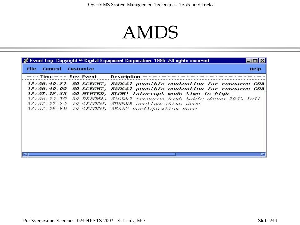 AMDS Here is a sample of the Event Log display An entry is made here whenever a metric exceeds a pre-specified limit.