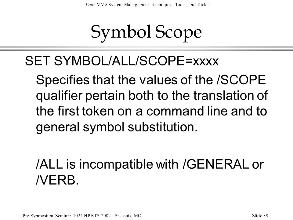 Symbol Scope SET SYMBOL/ALL/SCOPE=xxxx