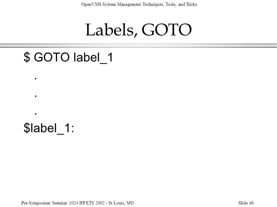 Labels, GOTO $ GOTO label_1 . $label_1: