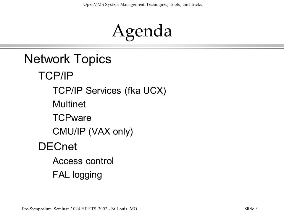 Agenda Network Topics TCP/IP DECnet TCP/IP Services (fka UCX) Multinet