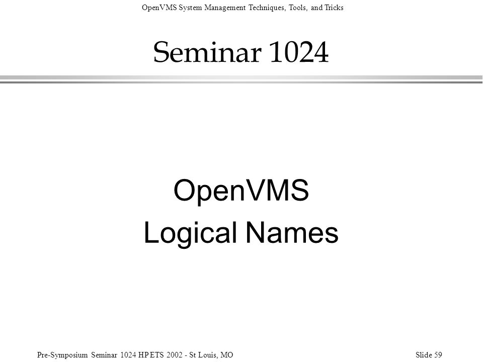 Seminar 1024 OpenVMS Logical Names