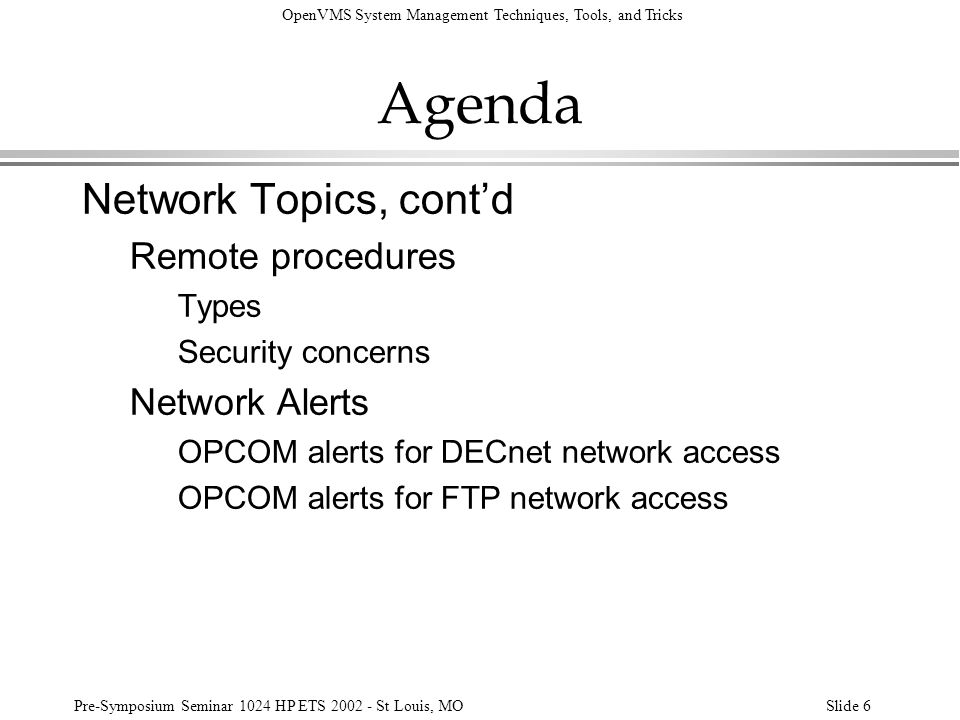 Agenda Network Topics, cont'd Remote procedures Network Alerts Types