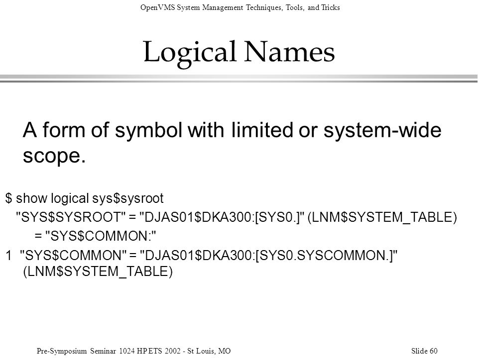 Logical Names A form of symbol with limited or system-wide scope.