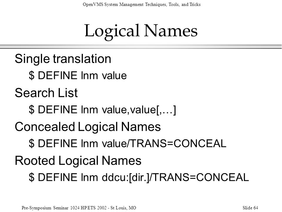 Logical Names Single translation Search List Concealed Logical Names