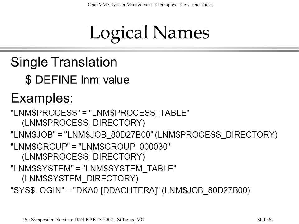 Logical Names Single Translation Examples: $ DEFINE lnm value