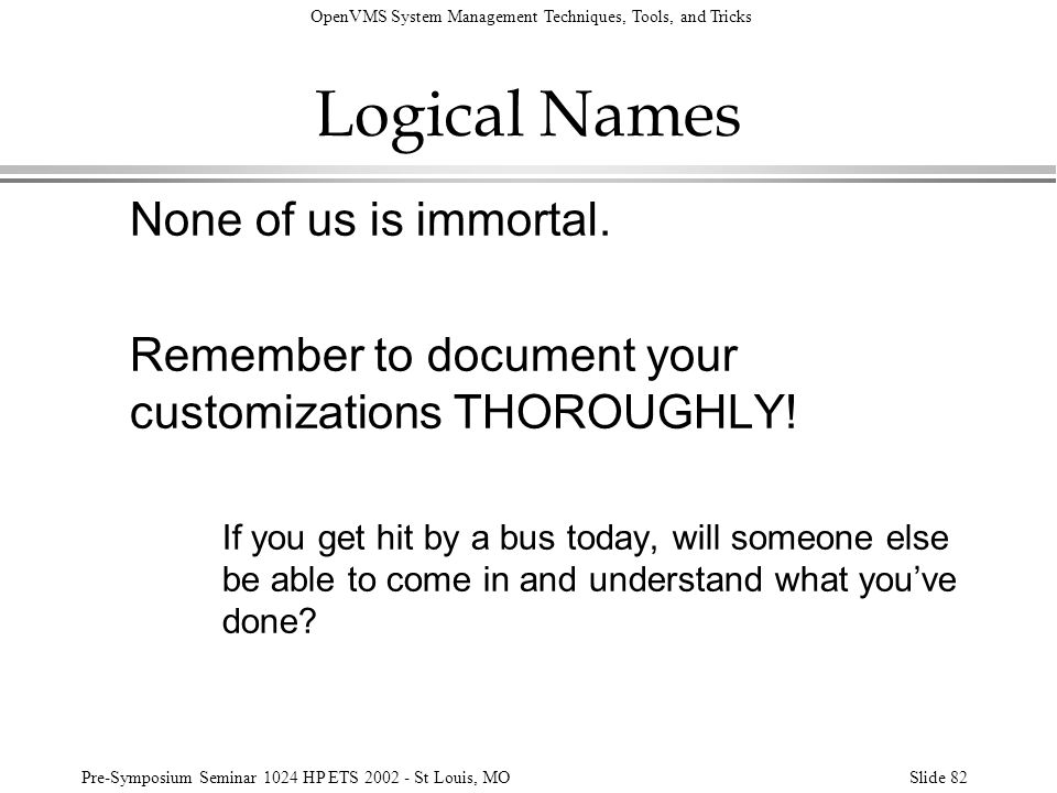 Logical Names None of us is immortal.
