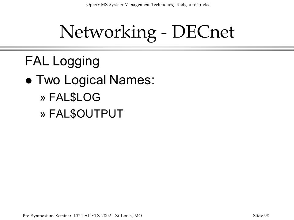 Networking - DECnet FAL Logging Two Logical Names: FAL$LOG FAL$OUTPUT