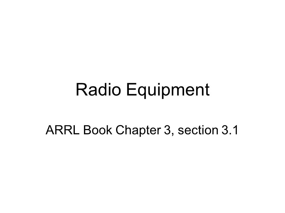 ARRL Book Chapter 3, section 3.1