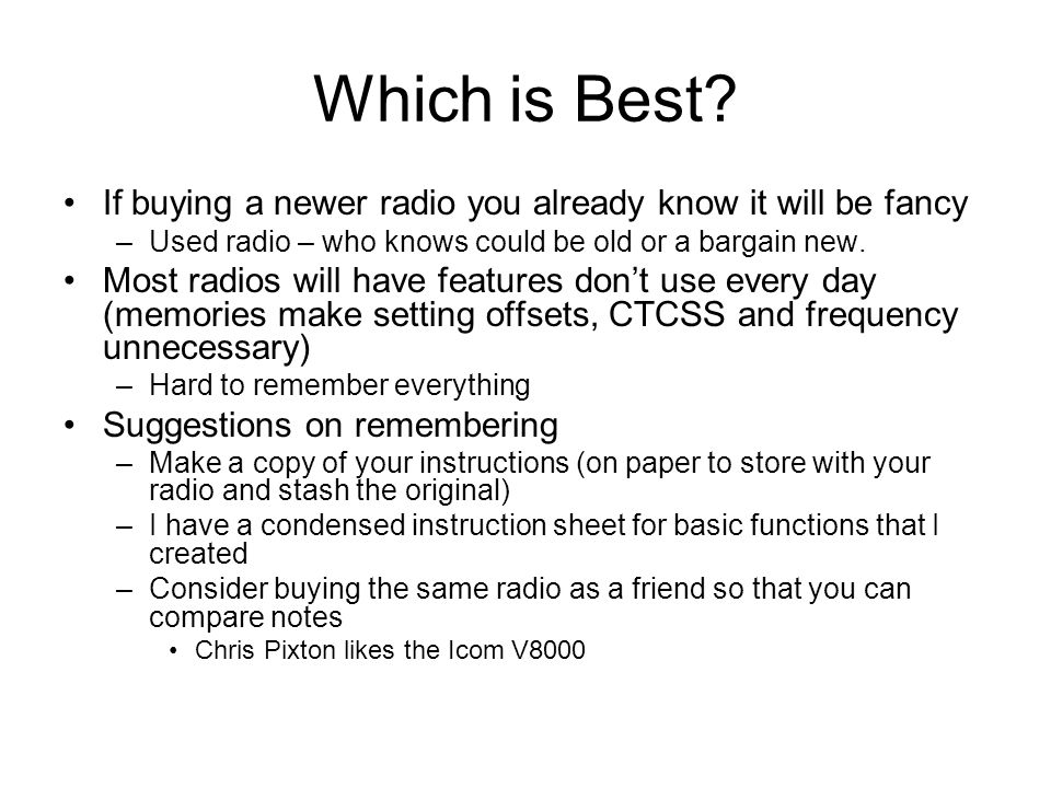 Which is Best If buying a newer radio you already know it will be fancy. Used radio – who knows could be old or a bargain new.