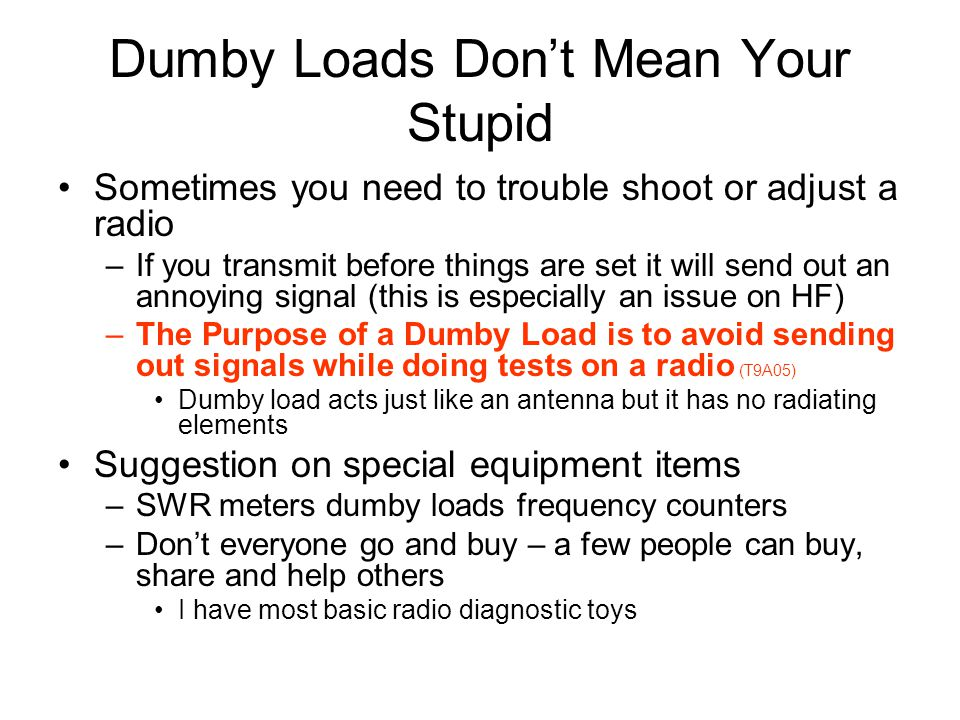 Dumby Loads Don't Mean Your Stupid
