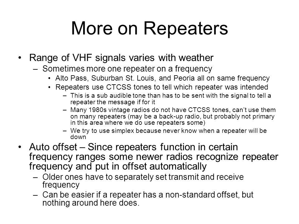 More on Repeaters Range of VHF signals varies with weather