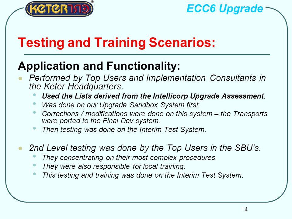 Testing and Training Scenarios: