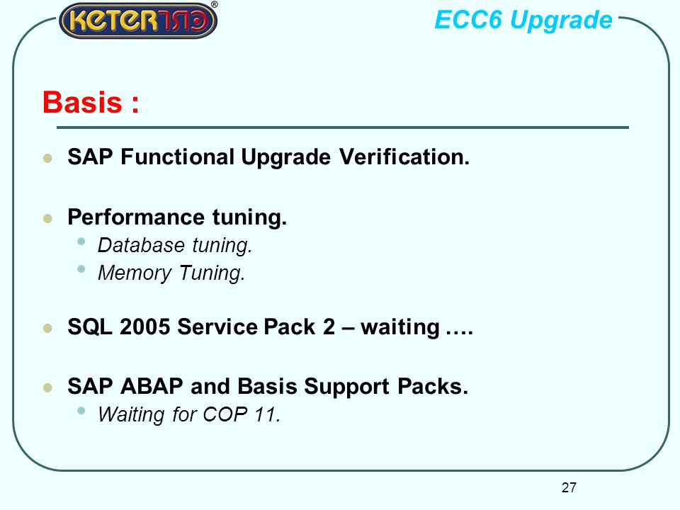 Basis : ECC6 Upgrade SAP Functional Upgrade Verification.