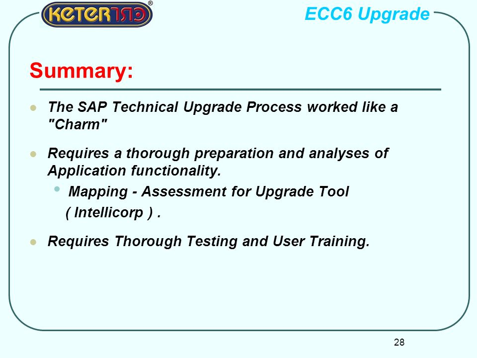 ECC6 Upgrade Summary: The SAP Technical Upgrade Process worked like a Charm