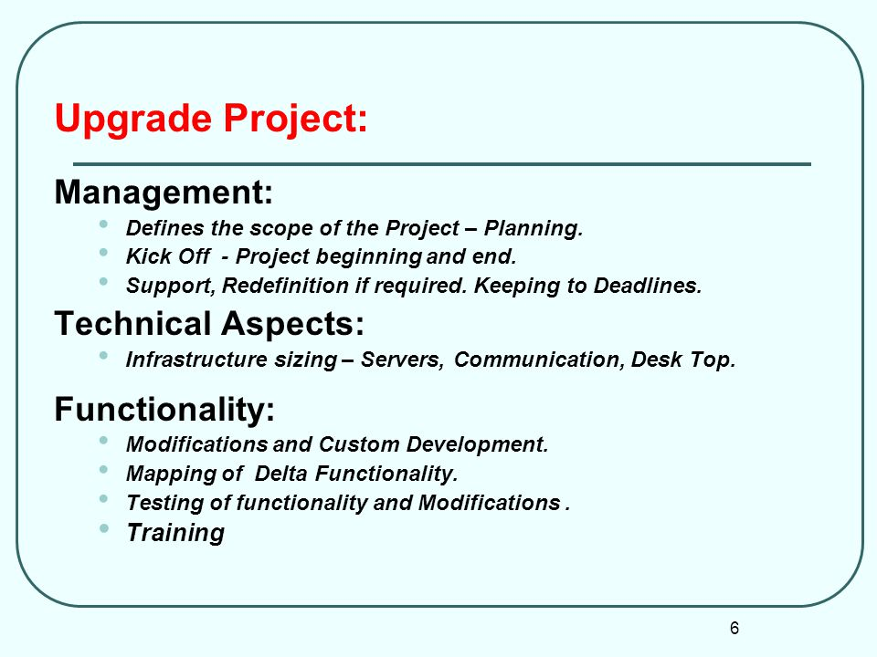 Upgrade Project: Management: Technical Aspects: Functionality:
