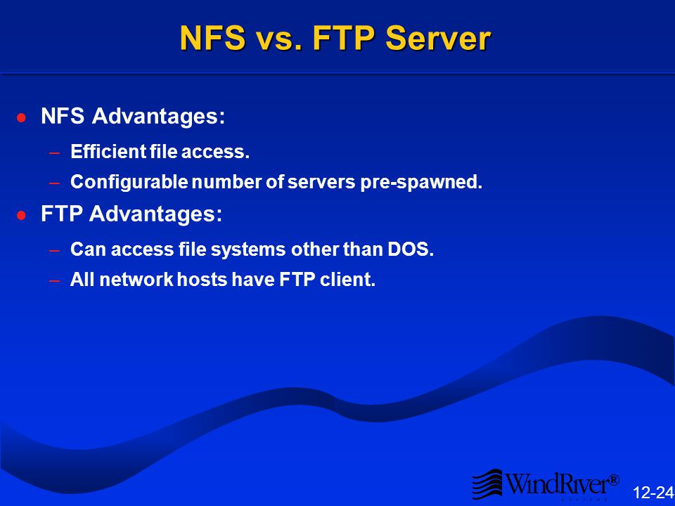 VxWorks FTP Server The FTP server component is included by configuring /network components/networking protocols/network filesystems/FTP server.