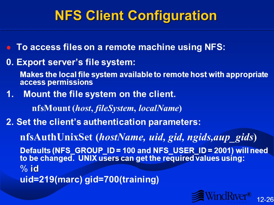 NFS Client Service Network File System (NFS) was developed by Sun Microsystems.
