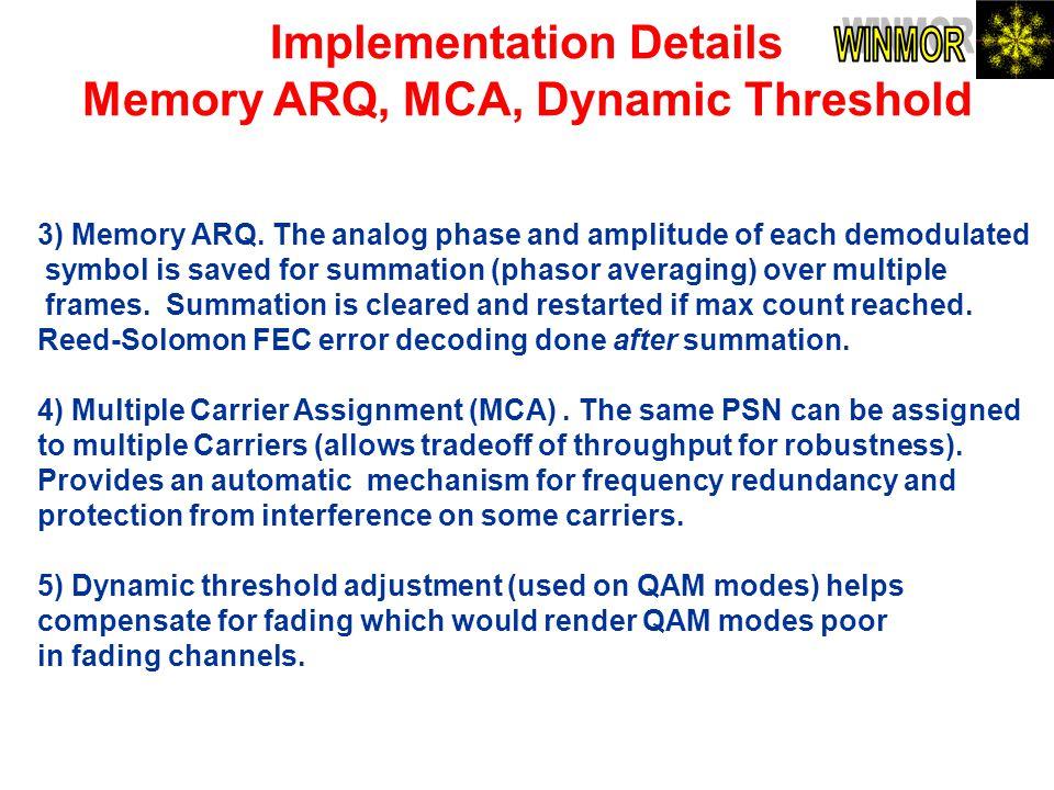 Implementation Details Memory ARQ, MCA, Dynamic Threshold