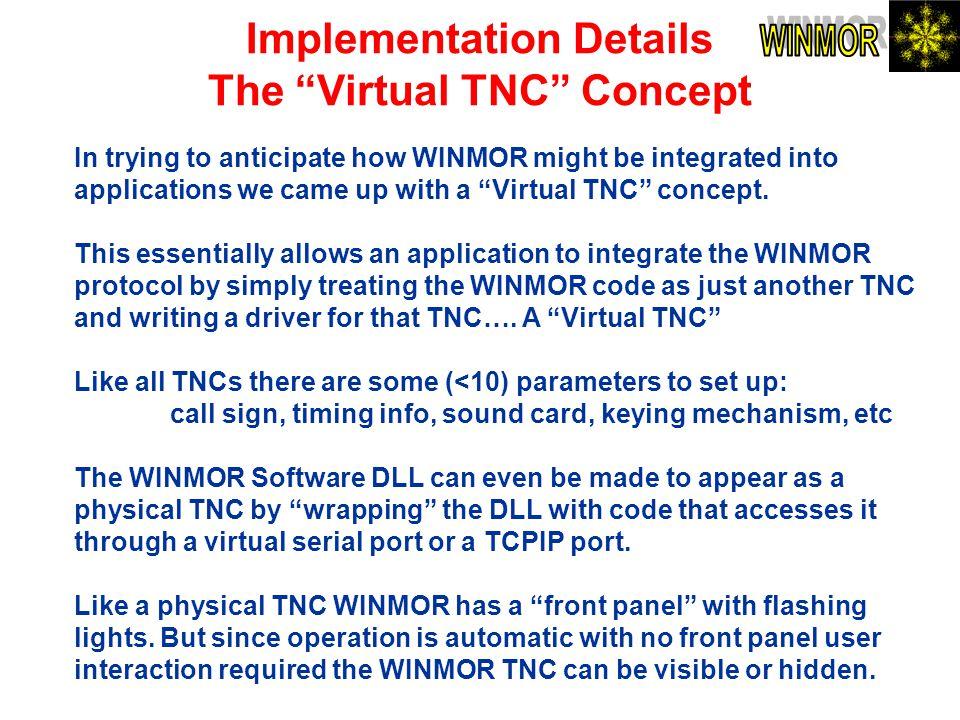 Implementation Details The Virtual TNC Concept