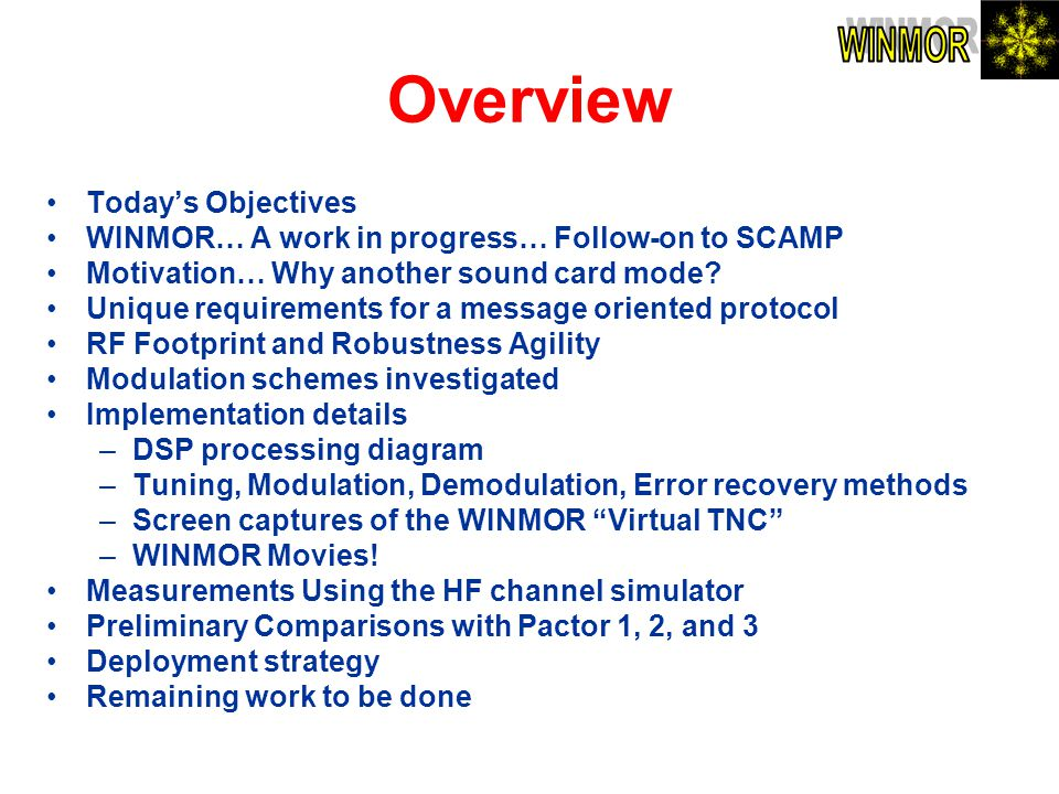 Overview WINMOR Today's Objectives