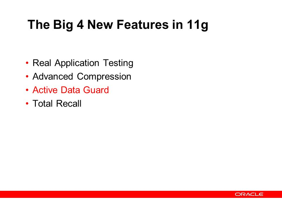 The Big 4 New Features in 11g