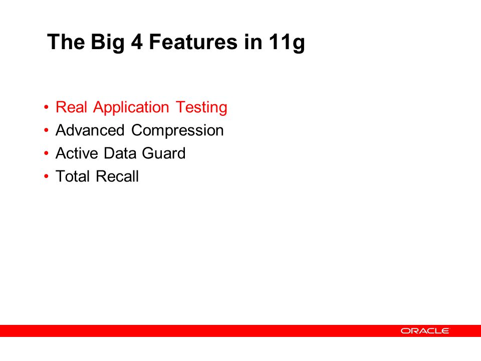 The Big 4 Features in 11g Real Application Testing