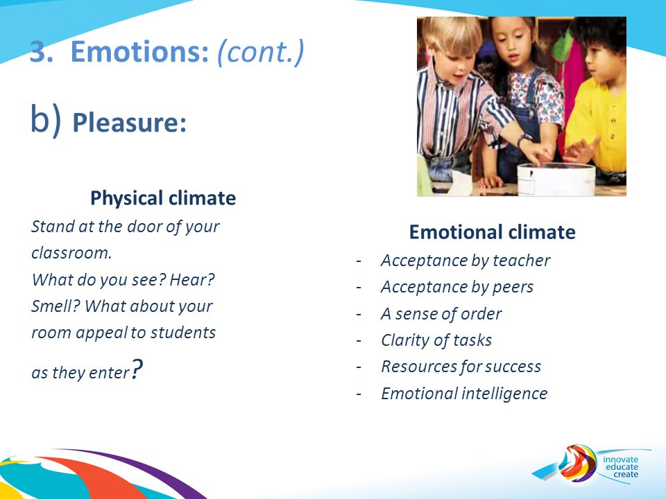 3. Emotions: (cont.) b) Pleasure: