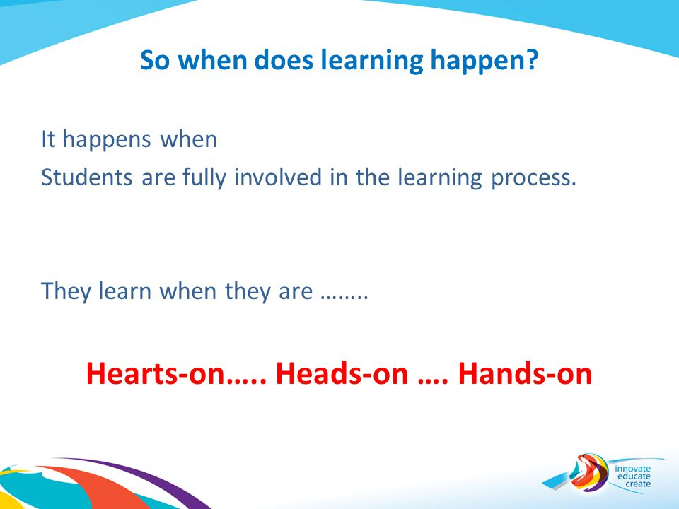 So when does learning happen