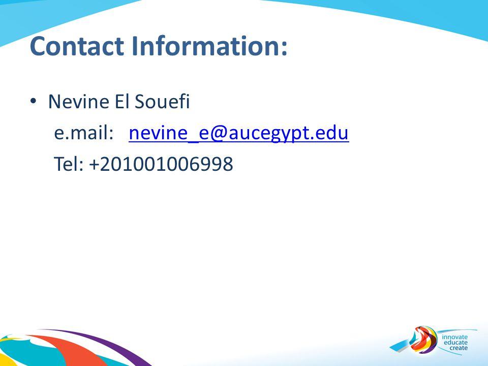 Contact Information: Nevine El Souefi e.mail: nevine_e@aucegypt.edu Tel: +201001006998