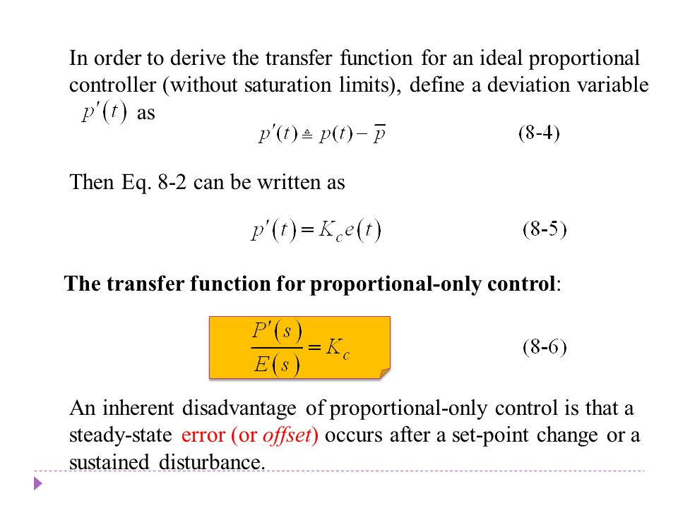 In order to derive the transfer function for an ideal proportional controller (without saturation limits), define a deviation variable as