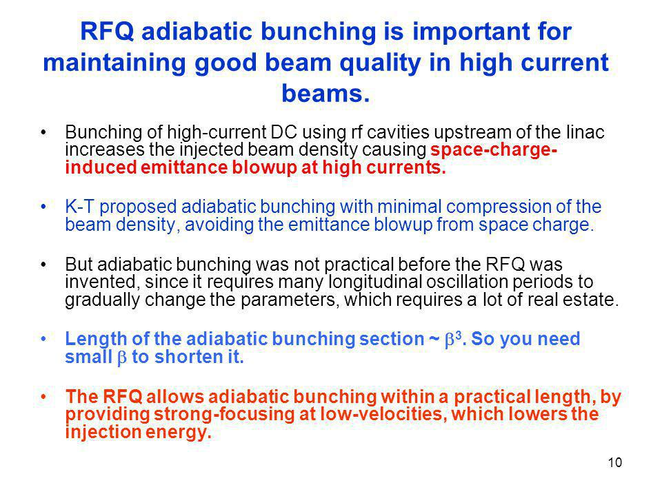 RFQ adiabatic bunching is important for maintaining good beam quality in high current beams.